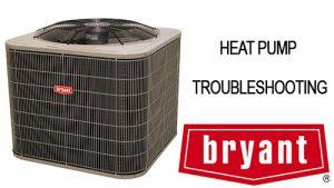 Bryant Heat Pump Troubleshooting