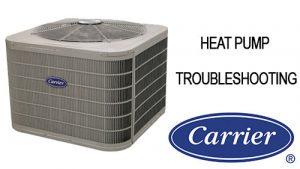 Carrier Heat Pump Troubleshooting