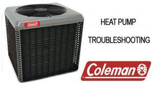 Coleman Heat Pump Troubleshooting