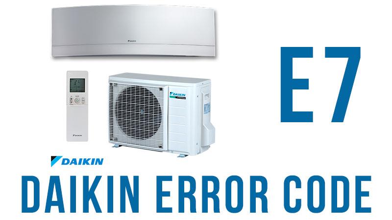 Daikin error code e7
