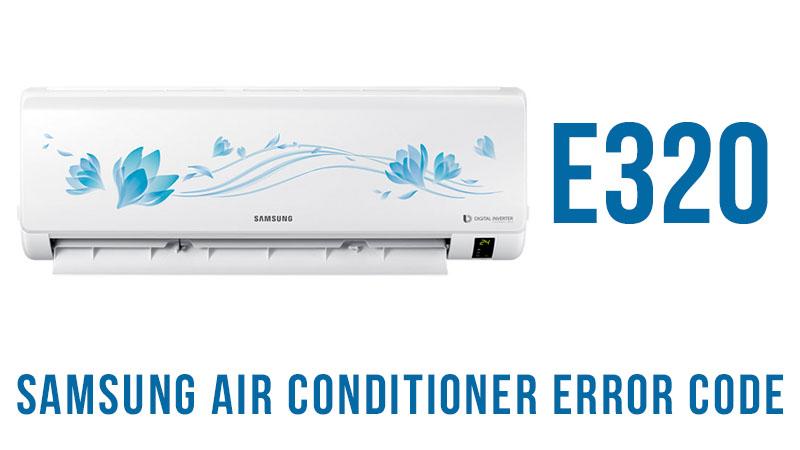 Samsung air conditioner error code e320 | Heat Pump