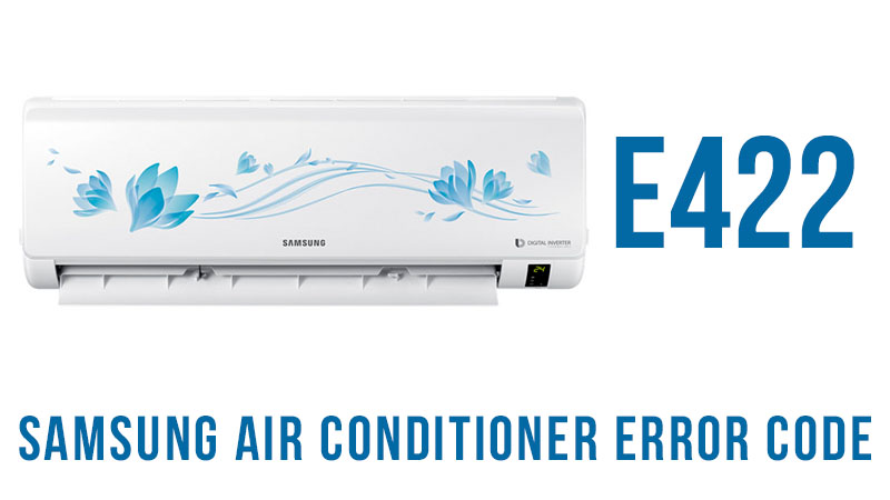 Samsung air conditioner error code e422 | Heat Pump troubleshooting