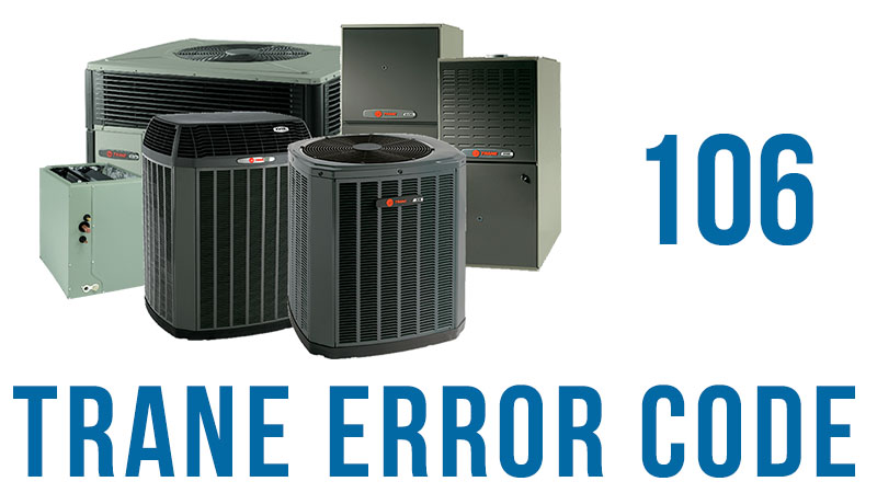 Trane error code 106 | Heat Pump troubleshooting